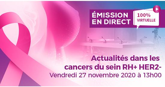 Emission «Actualités dans les cancers du sein RH+ HER2-«